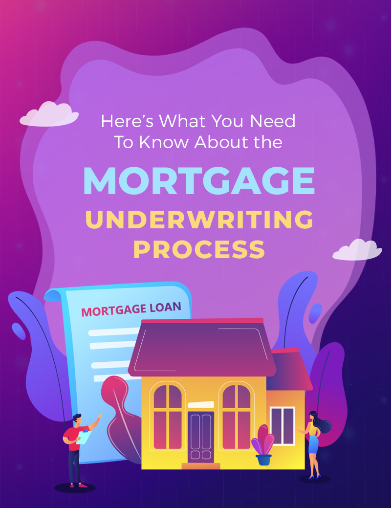 Here's What You Need To Know About the Mortgage Underwriting Process