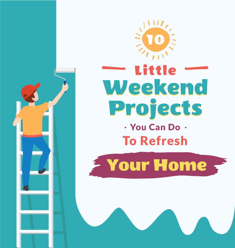 10 Little Weekend Projects You Can Do To Refresh Your Home