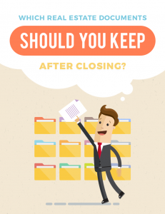 Which Real Estate Documents Should You Keep After Closing?