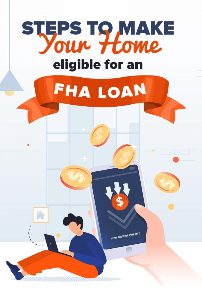 Steps to Make Your Home Eligible For An FHA Loan