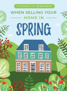 5 Things to Remember When Selling Your Home in Spring