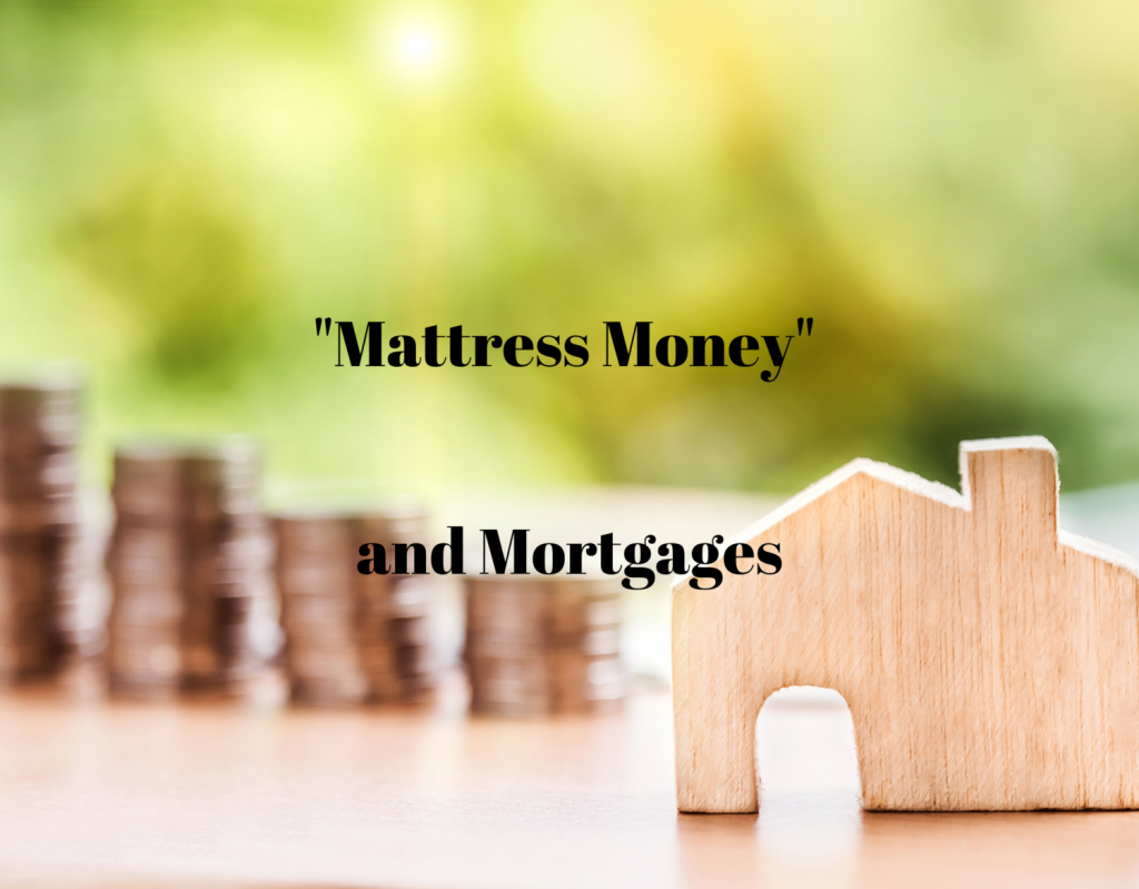 """""""Mattress Money"""" and Mortgages"""