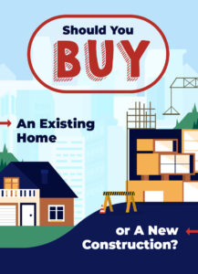 Between An Existing Home or New Construction: Which Should You Buy?