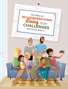 The Rise of Multigenerational Living and the Challenges That Come With It