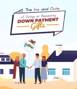 The Ins and Outs of Giving or Receiving Down Payment Gifts