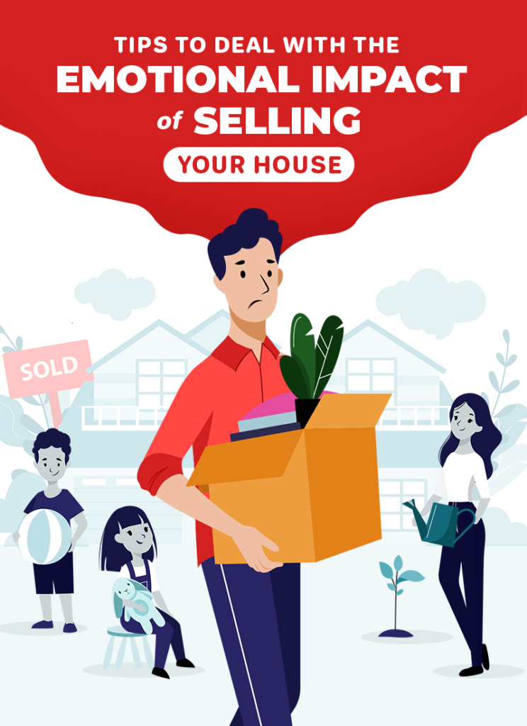 Letting Go of the Home You Love: Tips To Deal with the Emotional Impact of Selling Your House