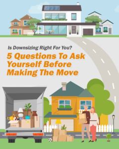Is Downsizing Right For You? 5 Questions To Ask Yourself Before Making The Move
