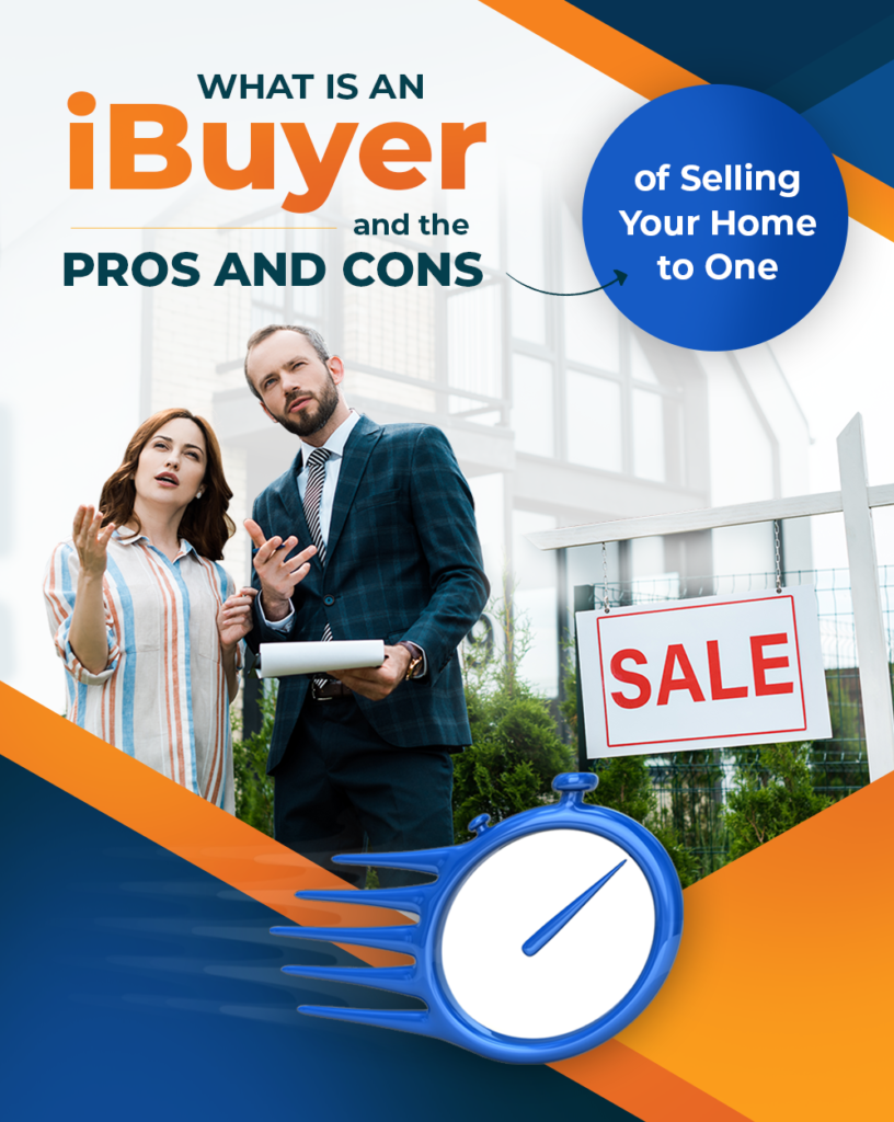 What is an iBuyer and The Pros and Cons of Selling Your Home to One